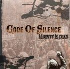 CODE OF SILENCE Liberty Is Dead album cover