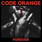 CODE ORANGE Forever album cover