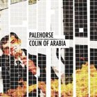 COLIN OF ARABIA Palehorse / Colin Of Arabia album cover