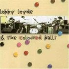 COLOURED BALLS Lobby Loyde and the Coloured Balls album cover