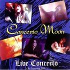CONCERTO MOON Live Concerto album cover