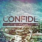 CONFIDE All Is Calm album cover