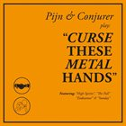 CONJURER Curse These Metal Hands (with Pijn) album cover