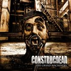 CONSTRUCDEAD The Grand Machinery album cover