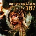 CORPORATION 187 Perfection in Pain album cover