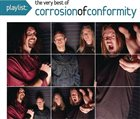CORROSION OF CONFORMITY Playlist: The Very Best Of Corrosion Of Conformity album cover