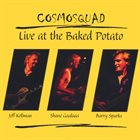 COSMOSQUAD Live At The Baked Potato album cover