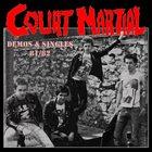 COURT MARTIAL Demos & Singles 81 / 82 album cover