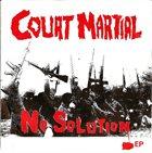 COURT MARTIAL No Solution EP album cover
