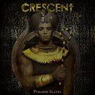 CRESCENT Pyramid Slaves album cover