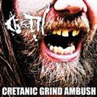 CRETIN Cretanic Grind Ambush album cover