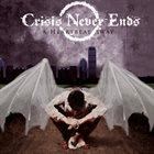 CRISIS NEVER ENDS A Heartbeat Away album cover