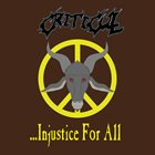 CRITICULL ...Injustice For All album cover
