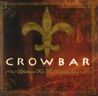 CROWBAR Lifesblood for the Downtrodden album cover
