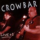 CROWBAR Live+1 album cover