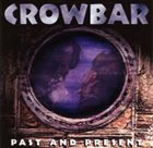 CROWBAR Past and Present album cover