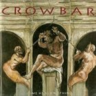 CROWBAR Time Heals Nothing album cover