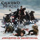CRUCIFIED MORTALS Converted by Decapitation album cover