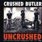 CRUSHED BUTLER Uncrushed album cover