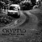 CRYPTID Roads Into Rivers album cover