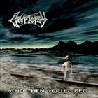 CRYPTOPSY And Then You'll Beg album cover