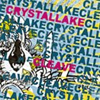 CRYSTAL LAKE Crystal Lake / Cleave album cover