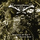 CRYSTALMOORS Dominion of the Ancient Seal album cover