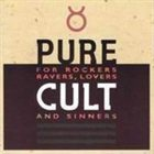 THE CULT Pure Cult: For Rockers, Ravers, Lovers and Sinners album cover