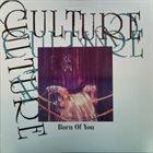 CULTURE Born Of You album cover
