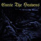 CURSE THE HEAVENS Curse The Heavens album cover