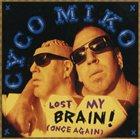 CYCO MIKO Lost My Brain (Once Again) album cover