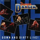 DANGER DANGER Down And Dirty Live! album cover