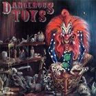 DANGEROUS TOYS Dangerous Toys album cover