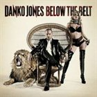 DANKO JONES Below the Belt album cover
