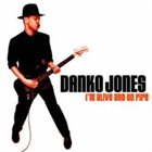 DANKO JONES I'm Alive and on Fire album cover