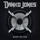 DANKO JONES Never too Loud album cover