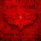 DANSE MACABRE Another Day In The Dark album cover
