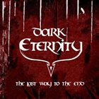 DARK ETERNITY The Last Way to the End album cover