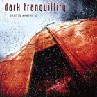 DARK TRANQUILLITY Lost To Apathy album cover
