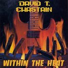 DAVID T. CHASTAIN Within the Heat album cover