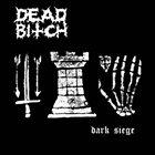 DEAD BITCH Dark Siege album cover