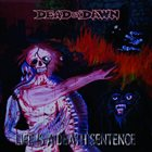 DEAD BY DAWN (OR) Life Is A Death Sentence album cover