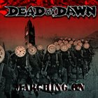 DEAD BY DAWN (OR) Ready To Die / Marching On album cover