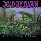DEAD BY DAWN (OR) The Coming Plague album cover