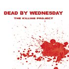 DEAD BY WEDNESDAY The Killing Project album cover