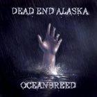 DEAD END ALASKA Oceanbreed album cover