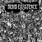DEAD EXISTENCE Dead Existence album cover