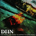 DEAD HOUR NOISE Bad Things Are Going To Happen To Good People album cover