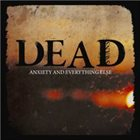 DEAD SWANS Anxiety and Everything Else album cover