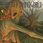 DEAD TO A DYING WORLD Dead To A Dying World / Reprise album cover
